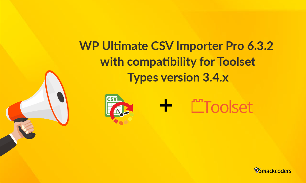 WP Ultimate CSV Importer pro 6.3.2 fully functional with Toolset Types version 3.4.x